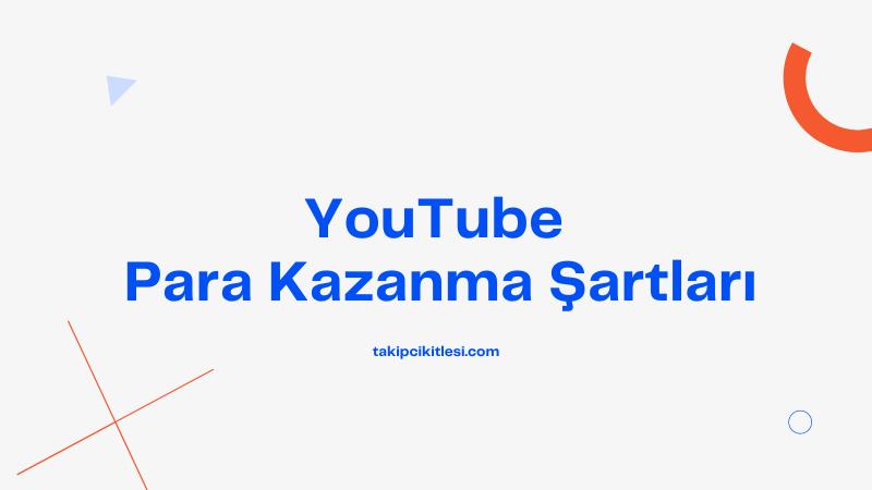 Youtube Para Kazanma Şartları 2022